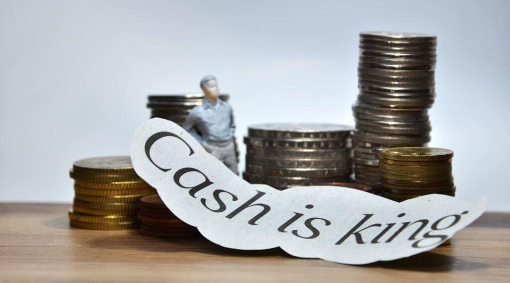 cash is king